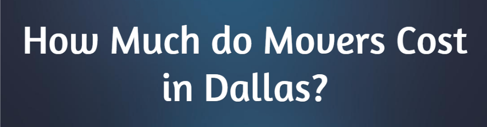 how-much-do-movers-in-dallas-cost